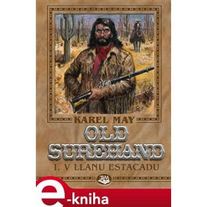 Old Surehand I. - V Llanu Estacadu - Karel May e-kniha