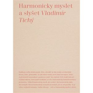 Harmonicky myslet a slyšet - Vladimír Tichý