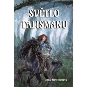 Světlo talismanu - Jitka Kratochvílová