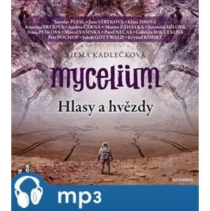 Mycelium V: Hlasy a hvězdy, mp3 - Vilma Kadlečková