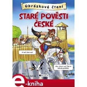 Obrázkové čtení – Staré pověsti české - Antonín Šplíchal, Martin Pitro