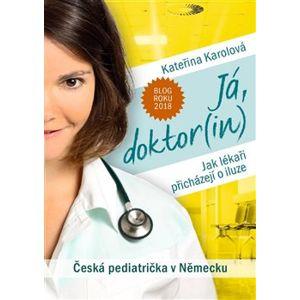 Já, doktor(in). Česká pediatrička v Německu - Kateřina Karolová