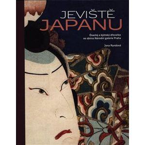 Jeviště Japanu. Ósacký a kjótský dřevořez ve sbírce Národní galerie Praha - Jana Ryndová