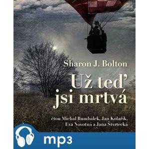 Už teď jsi mrtvá, mp3 - Sharon J. Bolton