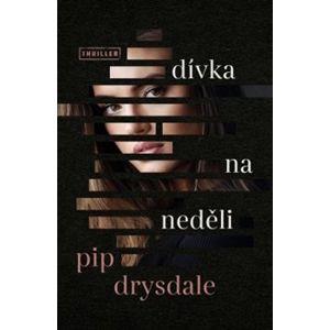 Dívka na neděli - Pip Drysdale