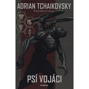Psí vojáci - Adrian Tchaikovsky