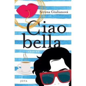 Ciao Bella - Serena Guiliano