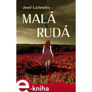 Malá Rudá - Josef Lachendro