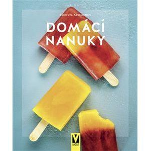 Domácí nanuky - Christa Schmedes