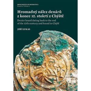 Hromadný nález denárů z konce 10. století z Chýště / Denier hoard dating back to the end of the 10th century and foundin Chýšť - Jiří Lukas