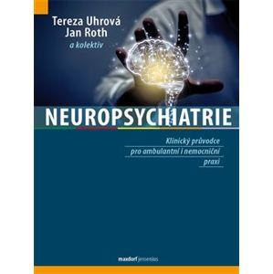 Neuropsychiatrie - Tereza Uhrová, Jan Roth