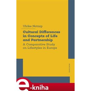 Cultural Differences in Concepts of Life and Partnership. A Comparative Study on Lifestyles in Europe - Ulrike Lütke Notarp