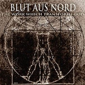 The Work Which Transforms God - Blut Aus Nord