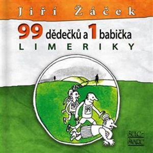 99 dědečků a 1 babička. Limeriky - Jiří Žáček
