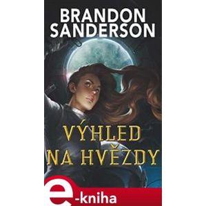 Výhled na hvězdy - Brandon Sanderson