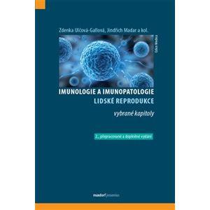 Imunologie a imunopatologie lidské reprodukce - Jindřich Madar, Zdenka Ulčová - Gallová