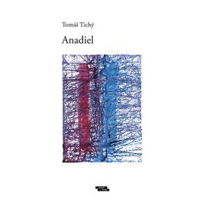 Anadiel - Tomáš Tichý