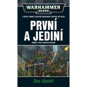 První a jediní. Warhammer 40000 - Dan Abnett