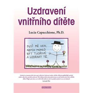 Uzdravení vnitřního dítěte. Pusť mě ven, abych mohlo být tvořivé a uzdravit tě. - Lucia Capacchione