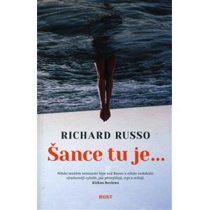 Šance tu je... - Richard Russo