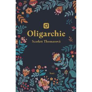Oligarchie - Scarlett Thomasová
