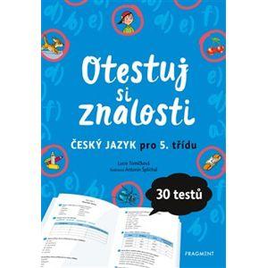 Otestuj si znalosti – Český jazyk pro 5. třídu - Lucie Tomíčková