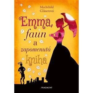 Emma, faun a zapomenutá kniha - Mechthild Gläserová