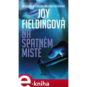 Na špatném místě - Joy Fieldingová