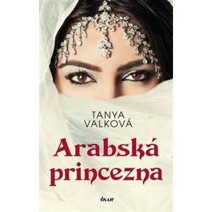 Arabská princezna - Tanya Valková