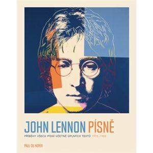John Lennon písně. Příběhy všech písní včetně úplných textů 1970-80 - Paul Du Noyer