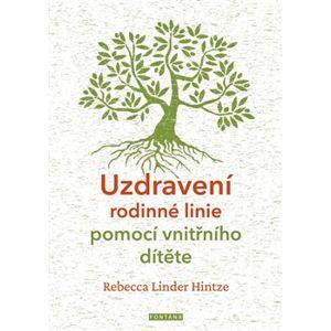 Uzdravení rodinné linie pomocí vnitřního dítěte - Rebecca Linder Hintze
