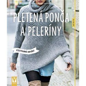 Pletená ponča a peleríny – všestranné doplňky - Heidi Grund-Thorpe