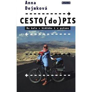 CESTO(do)PIS. Na kole v hidžábu i pyžamu - Anna Dejmková