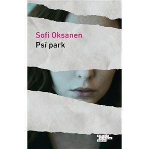 Psí park - Sofi Oksanen