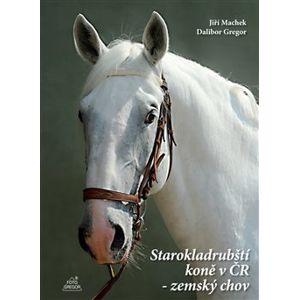 Starokladrubští koně v ČR - Jiří Machek, Dalibor Gregor
