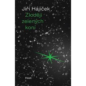 Zloději zelených koní - Jiří Hájíček