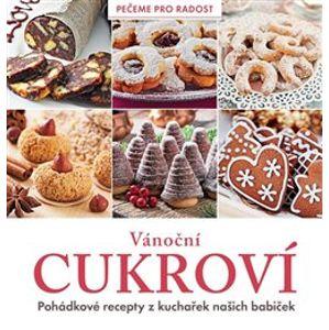 Vánoční cukroví - Pohádkové recepty z kuchařek našich babiček - kol.