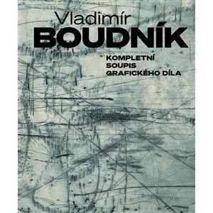 Kompletní soupis grafického díla Vladimíra Boudníka - Vladislav Merhaut