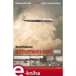 Katastrofa letu 001. Skutečný příběh letadla IL-18 OK-NAB na lince z Prahy do Bratislavy - David Púchovský
