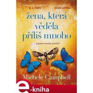 Žena, která věděla příliš mnoho - Michele Campbell