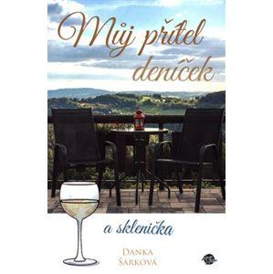 Můj přítel deníček a sklenička - Danka Šárková
