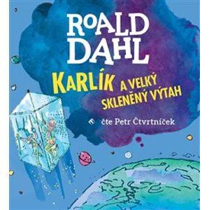 Karlík a velký skleněný výtah - Roald Dahl