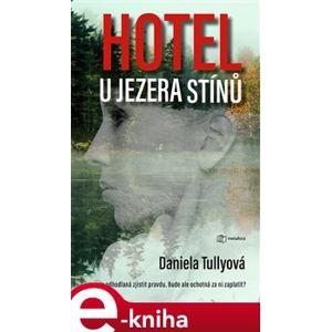 Hotel u Jezera stínů - Daniela Tullyová