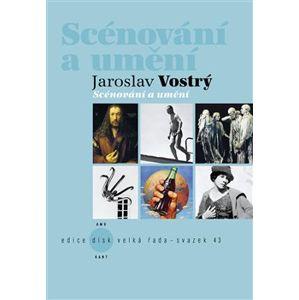 Scénování a umění - Jaroslav Vostrý