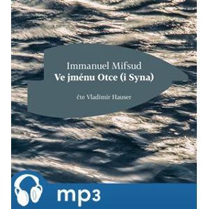 Ve jménu Otce (i Syna) - Immanuel Mifsud