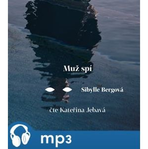 Muž spí, mp3 - Sibylle Bergová