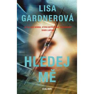 Hledej mě - Lisa Gardnerová