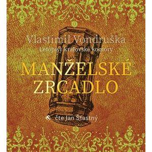 Manželské zrcadlo - Vlastimil Vondruška