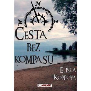 Cesta bez kompasu - Eliška Koppová
