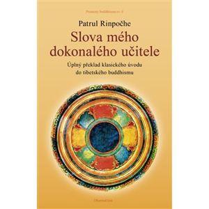 Slova mého dokonalého učitele. Průvodce k přípravným praxím / Esence srdce neomezeného prostoru velké dokonalosti - Patrul Rinpočhe